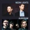 10 мая в Клубе А2 СПУТНИК - концерт Neon Lights и Auroraw. Вход свободный!